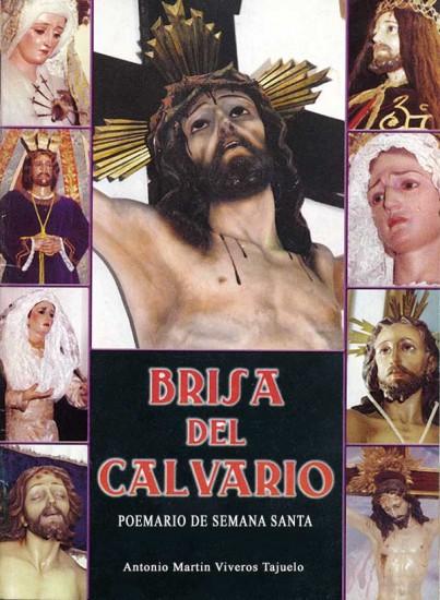 Brisa del Calvario - Poemario de Semana Santa por Antonio Martín Viveros Tajuelo